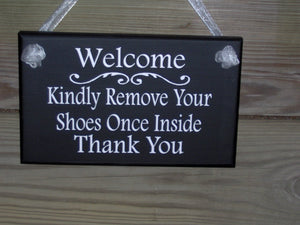 Welcome Sign Front Door Kindly Remove Your Shoes Once Inside Thank You Wood Sign Vinyl Remove Shoes Sign Porch Sign Take Off Shoes Door Sign