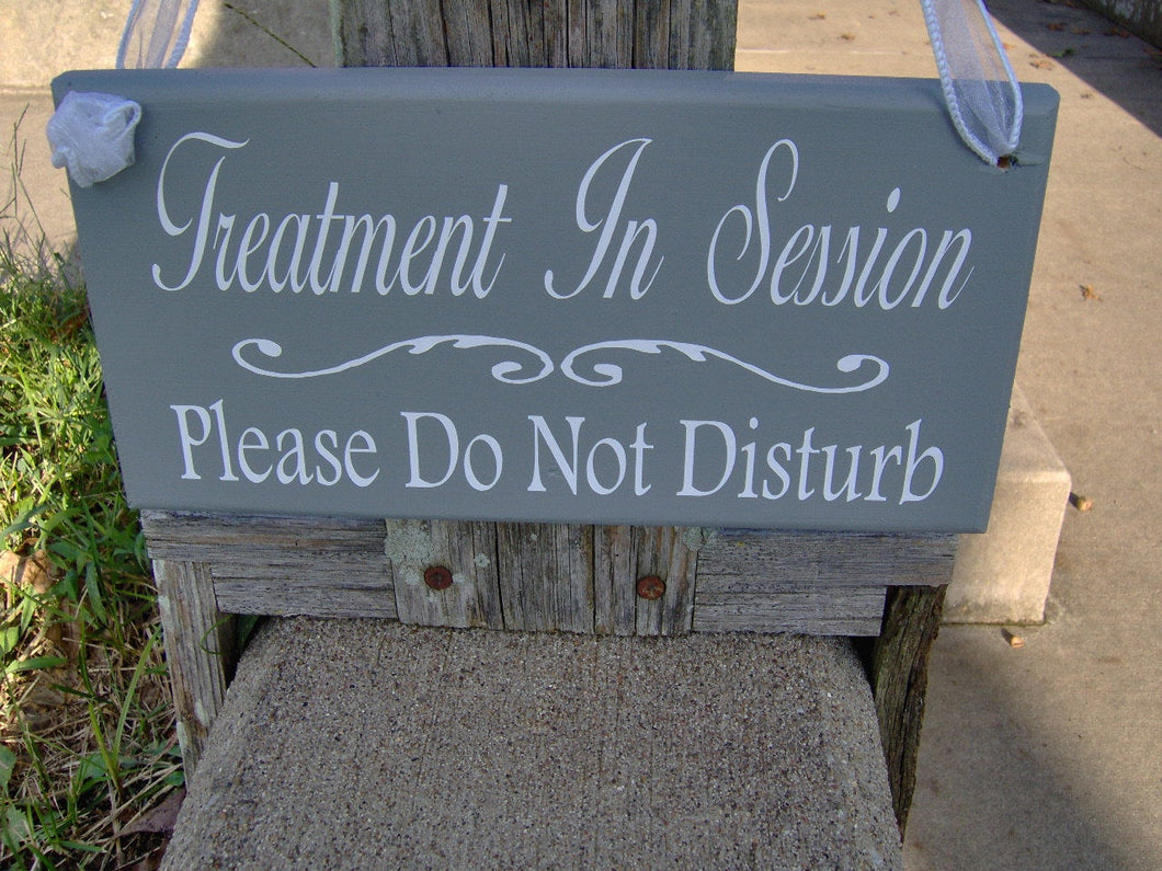 Treatment In Session Please Do Not Disturb Wood Vinyl Sign Health Wellness Doctor Therapy Massage Home Office Supply Doo Hanger