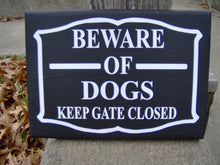 Load image into Gallery viewer, Beware Dogs Sign Keep Gate Closed Wood Vinyl House New Home Sign Warning Security Pet Supplies Unique Yard Signs Gate Sign Gifts For Her Him