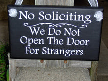 Load image into Gallery viewer, No Soliciting We Do Not Open The Door For Strangers Wood Vinyl Home Decor Sign Door Hanger Outdoor Yard Sign Private Property Do No Disturb