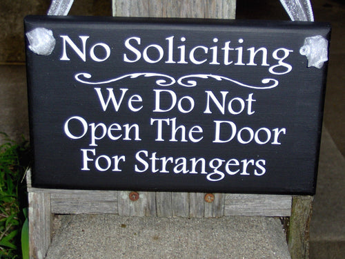 No Soliciting We Do Not Open The Door For Strangers Wood Vinyl Home Decor Sign Door Hanger Outdoor Yard Sign Private Property Do No Disturb