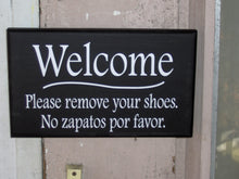 Load image into Gallery viewer, Welcome Please Remove Shoes No Zapatos Por Favor Vinyl English Spanish Unique Home Decor Door Hanger Wood Sign Sayings Office Sign Porch