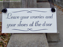 Load image into Gallery viewer, Leave Your Worries Your Shoes At The Door Wood Sign Decor Vinyl Cottage Home Living Family Entry Door Remove Shoes Sign Take Off Shoes Sign