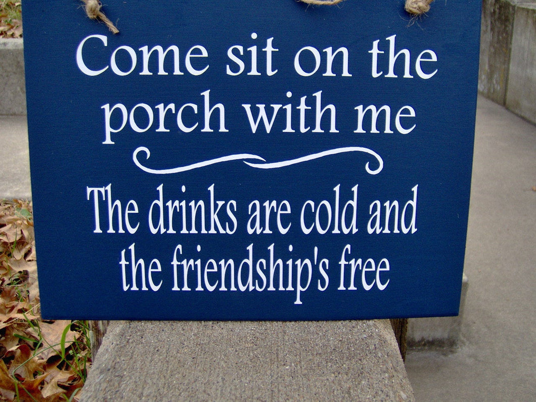 Come Sit On The Porch With Me Friendship Free Wood Vinyl Sign Door Hanger