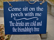 Load image into Gallery viewer, Come Sit On The Porch With Me Friendship Free Wood Vinyl Sign Door Hanger