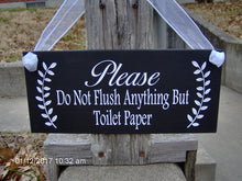 Load image into Gallery viewer, Please Do Not Flush Anything But Toilet Paper Wood Vinyl Wall Door Hanger Sign Septic Plumbing Home Business Office Bathroom Sign Restroom