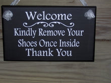 Load image into Gallery viewer, Welcome Kindly Remove Your Shoes Once Inside Thank You Wood Sign Vinyl Home Decor  Door Wall Porch Hanger Keep Clean Manners Take Off Shoes