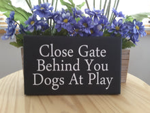Load image into Gallery viewer, Close Gate Behind You Dogs At Play Wood Sign Vinyl Lettering Fence Security Sign Pet Supplies