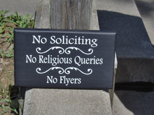 Load image into Gallery viewer, No Soliciting No Religious Queries No Flyers Wood Vinyl Sign Privacy Sign Do Not Disturb Porch Sign Wall Hanging Front Door Sign Yard Sign
