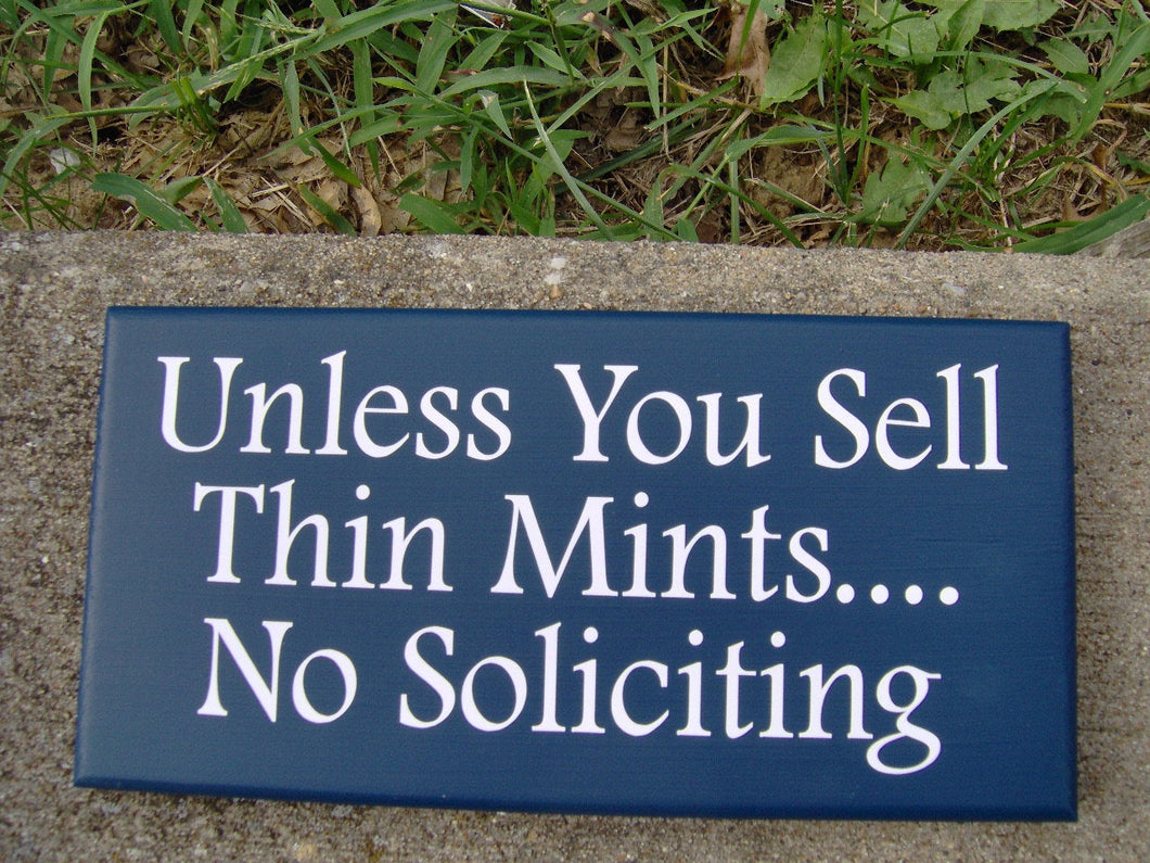 Unless You Sell Thin Mints No Soliciting Navy Blue Wood Sign Vinyl Boy Girl Scouts Door Hanger Porch Sign Plaque Private Do Not Disturb Yard