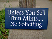 Load image into Gallery viewer, Unless You Sell Thin Mints No Soliciting Navy Blue Wood Sign Vinyl Boy Girl Scouts Door Hanger Porch Sign Plaque Private Do Not Disturb Yard