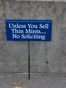 Unless You Sell Thin Mints No Soliciting Wood Vinyl Stake Sign Porch Sign Walkway Sign Garden Sign Navy Blue Boy Scouts Girl Scout Cookies
