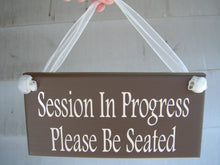 Load image into Gallery viewer, Please Be Seated Session In Progress Wood Sign Vinyl In Session Signs Office Supplies Business Sign Personal Care Skin Care Spa Massage Sign