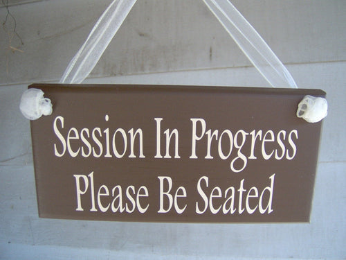 Please Be Seated Session In Progress Wood Sign Vinyl In Session Signs Office Supplies Business Sign Personal Care Skin Care Spa Massage Sign - Heartfelt Giver