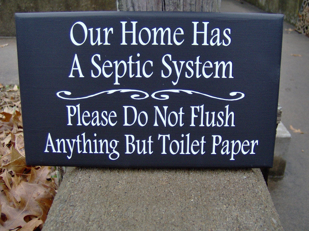Our Home Has Septic System Please Do Not Flush Anything Toilet Paper Loo Bathroom Sign Farmhouse Wood Vinyl Sign Handmade Style Cottage Chic