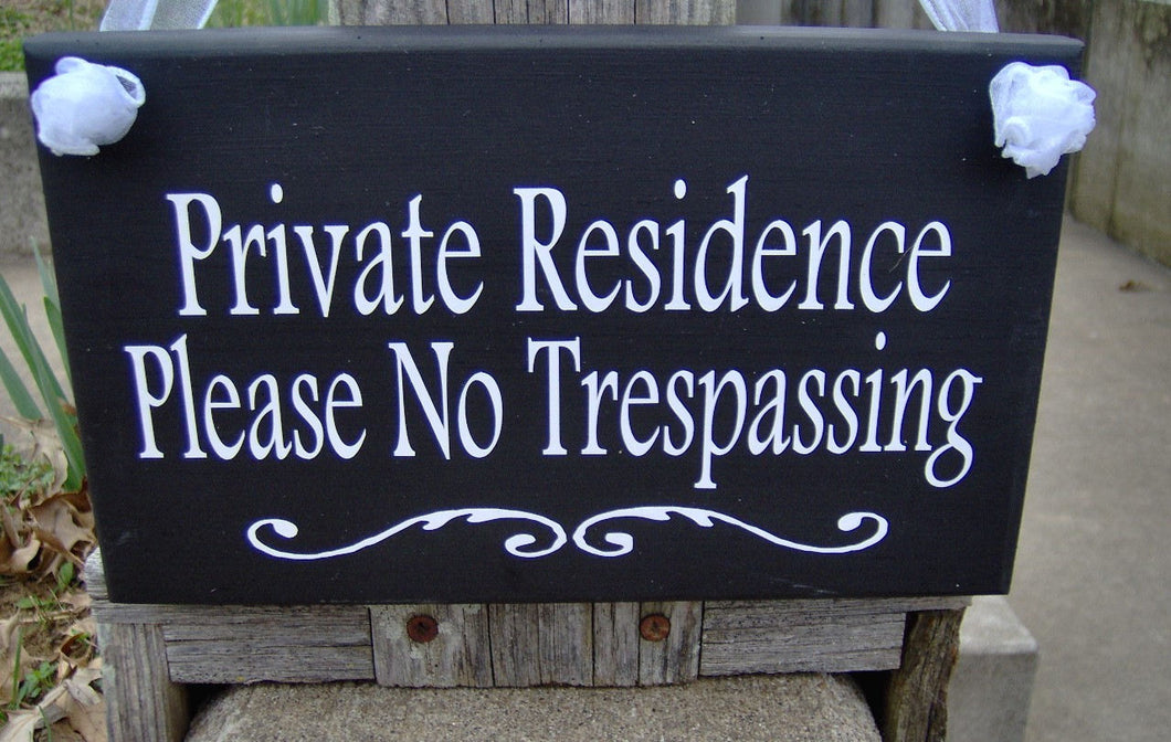 Private Residence Please No Trespassing Wood Vinyl Sign Home Decor Sign New Home Housewarming Gift Personalized Signs Door Hanger Yard Sign - Heartfelt Giver