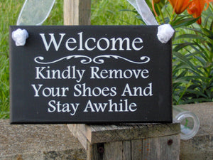 Welcome Kindly Remove Shoes Stay Awhile Wood Signs Vinyl Year Round Door Sign Porch Wall Hanging Take Off Shoes Family Friends Gather Entry - Heartfelt Giver