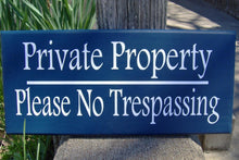 Load image into Gallery viewer, Private Property Please No Trespassing Wood Vinyl Navy Blue Outdoor Yard Sign Post Custom Handmade Personalized Home Decor Sign Hang Door