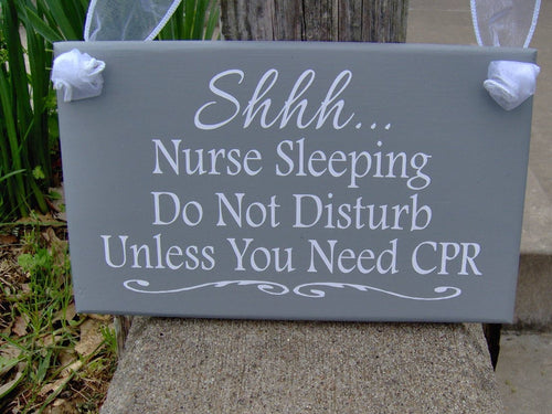 Nurse Sleeping Do Not Disturb Unless You Need CPR Wood Sign Vinyl Gift For Her Gift For Him Home Decor Door Hanger Night Shift Worker Gray