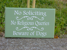Load image into Gallery viewer, No Soliciting No Religious Queries Beware of Dogs Sign Wood Vinyl Welcome Sign Yard Sign Outdoor Garden Gate Sign Custom New Home Gift Green - Heartfelt Giver