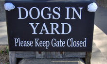 Load image into Gallery viewer, Dog In Yard Keep Gate Closed Wood Vinyl Sign Security Warning Pet Supply Outdoor Gate Sign Fence Hanging Plaque House Pet Signs Dog Decor