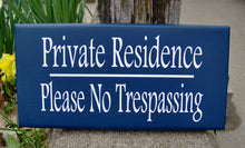 Load image into Gallery viewer, Private Residence Please No Trespassing Wood Vinyl Sign Outdoor Home Front Porch Wall Decor Door Hanger Privacy Sign Entryway Patio Plaques