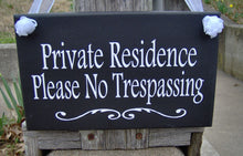 Load image into Gallery viewer, Private Residence Please No Trespassing Wood Vinyl Sign Home Decor Sign New Home Housewarming Gift Personalized Signs Door Hanger Yard Sign - Heartfelt Giver