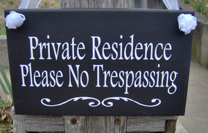 Private Residence Please No Trespassing Wood Vinyl Sign Home Decor Sign New Home Housewarming Gift Personalized Signs Door Hanger Yard Sign