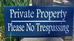 Private Property Please No Trespassing Wood Vinyl Navy Blue Outdoor Yard Sign Post Custom Handmade Personalized Home Decor Sign Hang Door
