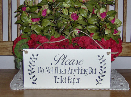 Please Do Not Flush Anything But Toilet Paper Wood Vinyl Wall Door Hanger Sign Septic Plumbing Home Business Office Bathroom Sign Restroom - Heartfelt Giver