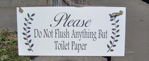 Please Do Not Flush Anything But Toilet Paper Wood Vinyl Wall Door Hanger Sign Septic Plumbing Home Business Office Bathroom Sign Restroom