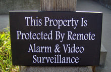 Load image into Gallery viewer, Property Protected Remote Alarm Video Surveillance Wood Vinyl Security Sign Warning Sign Business Office Supply Yard Wall Door Hanger Sign - Heartfelt Giver
