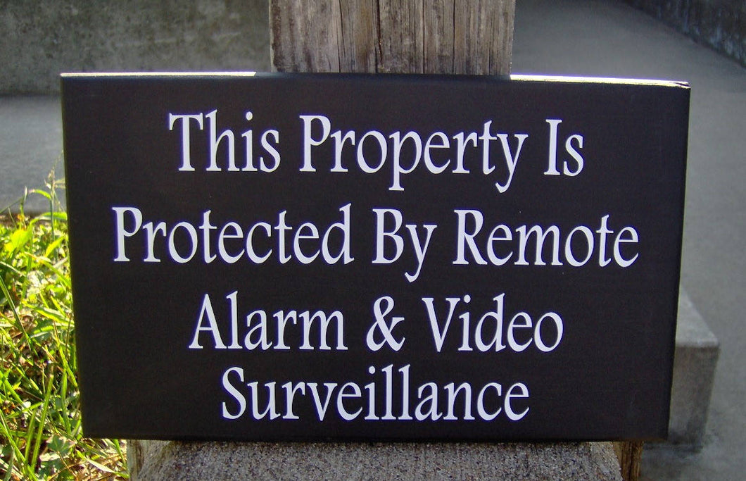 Property Protected Remote Alarm Video Surveillance Wood Vinyl Security Sign Warning Sign Business Office Supply Yard Wall Door Hanger Sign - Heartfelt Giver