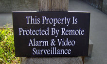 Load image into Gallery viewer, Property Protected Remote Alarm Video Surveillance Wood Vinyl Security Sign Warning Sign Business Office Supply Yard Wall Door Hanger Sign