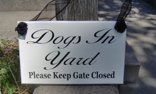 Load image into Gallery viewer, Dogs In Yard Please Keep Gate Closed Wood Signs Vinyl Outdoor Gifts Pet Supplies Porch Wall Hanging Door Hanger Yard Sign Decor Gate Signs