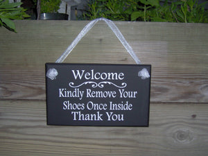 Welcome Sign Kindly Remove Shoes Once Inside Thank You Wood Sign Vinyl Home Decor Porch Decor Take Off Shoes No Shoes Entry Sign Door Decor