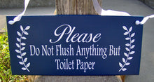 Load image into Gallery viewer, Please Do Not Flush Anything But Toilet Paper Wood Vinyl Door Hanger Sign Septic Plumbing Home Business Office Bathroom Sign Restroom Blue