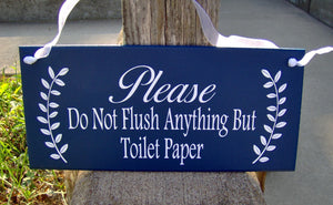 Please Do Not Flush Anything But Toilet Paper Wood Vinyl Door Hanger Sign Septic Plumbing Home Business Office Bathroom Sign Restroom Blue
