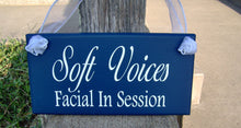 Load image into Gallery viewer, Soft Voices Facial In Session Wood Sign Vinyl Door Hanger Business Sign Office Sign Office Supplies Office Decor Salon Spa Beauty Wood Signs