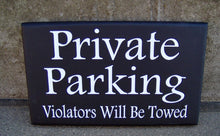 Load image into Gallery viewer, Private Parking Violators Will Be Towed Wood Vinyl Sign Garage Sign Outdoor Sign Porch Sign Gate Sign Door Sign Door Hanger Wall Hangings - Heartfelt Giver
