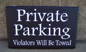 Private Parking Violators Will Be Towed Wood Vinyl Sign Garage Sign Outdoor Sign Porch Sign Gate Sign Door Sign Door Hanger Wall Hangings - Heartfelt Giver