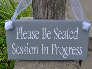 Please Be Seated Session In Progress Wood Signs Vinyl Office Supply Business Sign Door Hanger Wall Plaque Salon Massage Therapy Treatment