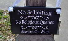 Load image into Gallery viewer, No Soliciting No Religious Queries Beware Wife Wood Signs Vinyl Door Hanger Outdoor Gate Porch Sign Personalize Custom Home Decor Fun Family
