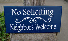Load image into Gallery viewer, No Soliciting Neighbors Welcome Wood Sign Vinyl Navy Blue Wall Plaque Yard Sign Yard Art Outdoor Porch Door Hanger Personalized Custom Signs