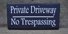 Load image into Gallery viewer, Private Driveway No Trespassing Wood Vinyl Sign Privacy Garage Sign Outdoor Yard Art Wooden Sign Housewarming Gift Custom Signs Fence Sign