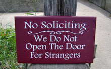 Load image into Gallery viewer, No Solicting We Do Not Open The Door For Strangers Wood Sign Vinyl Home Decor Door Hanger Red Outdoor Sign Yard Sign Yard Decor Garden Sign