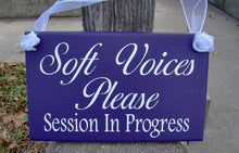 Load image into Gallery viewer, Soft Voices Session In Progress Wood Vinyl Sign Interior Office Decor Business Signage Door Hanger Wall Hanging Waiting Room Notice Inform