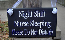 Load image into Gallery viewer, Night Shift Nurse Sleeping Please Do Not Disturb Wood Vinyl Signs Door Sign Door Decor Porch Sign Shift Worker Outdoor Yard Sign Yard Decor