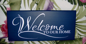Welcome To Our Home Wood Vinyl Sign Front Door Hanger Porch Sign Family Sign Lake Sign Beach Sign Navy Blue Door Decor House Sign Custom