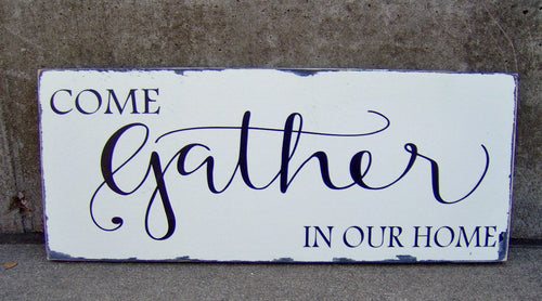 Come Gather Our Home Wood Vinyl Sign Etnryway Farmhouse Distressed Wall Decor Porch Sign Living Dining Room Family Gathering Signs Kitchen